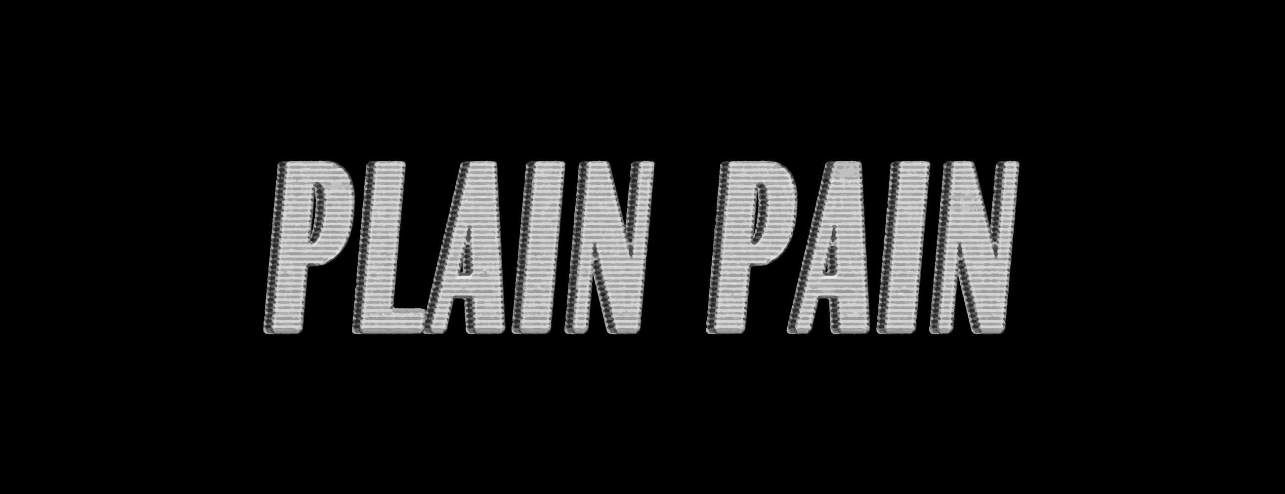 Plain Pain